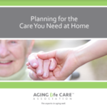 Planning for the Care You Need at Home
